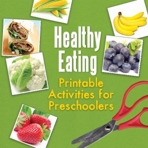 Food Worksheets for Preschoolers Of Healthy Eating Printable Activities for Preschoolers